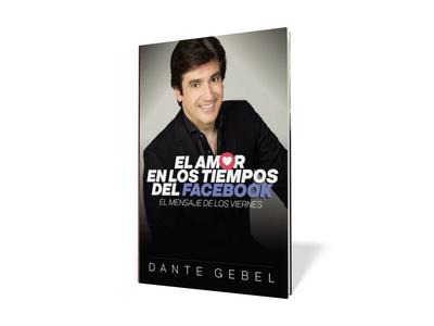 Dante Gebel - El amor en los tiempos del facebook