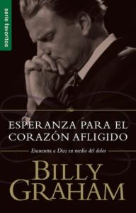 Billy Graham esperanza para el corazon afligido