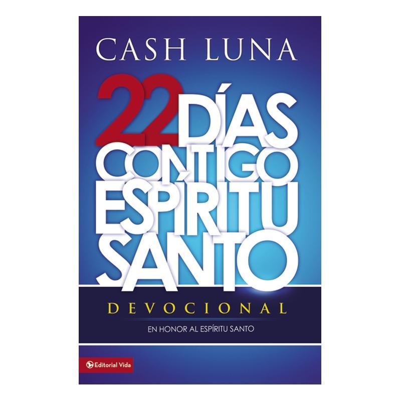 cash luna 22 dias contigo espiritu santo